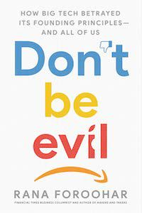 Don't Be Evil by Rana Foroohar book cover