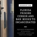 Over 20,000 books -- including legal help books, coloring books, and more -- are on the list of banned materials. Background into the inconsistent policy and how you can help change it. censorship   prison justice   book censorship   book bans   florida prison system   book bans in prisons   literary activism
