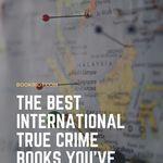 Go on an international true crime reading spree. book lists | true crime | true crime books | international true crime books | books you've never heard of