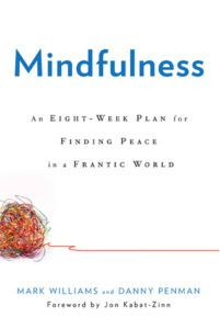 Mindfulness An Eight-Week Plan for Finding Peace in a Frantic World by Mark Williams