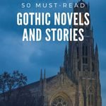 Get to know Gothic literature with these 50 must-read Gothic novels and stories. book lists | Gothic books | Gothic stories | must-read Gothic books