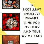 We couldn't resist these mystery enamel pins -- as well as a couple of more pins that are for mystery fans, even if they're not enamel. book enamel pins | mystery enamel pins | enamel pins for mystery lovers | true crime enamel pins