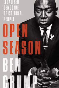 Open Season: Legalized Genocide of Colored People by Ben Crump book cover