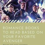 Who is your favorite avenger? That choice will help you find your perfect next romance read. book lists | romance books | avengers | bookish match making