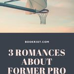 Shoot and score with these 3 romances about former pro athletes. book lists | romance books | romance books about athletes | sports romances