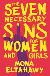 Seven Necessary Sins for Women and Girls by Mona Eltahawy book cover