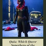 Celebrate Batwoman with this quiz to help you find your queer superhero of the small screen. comics | quizzes for book nerds | book quizzes