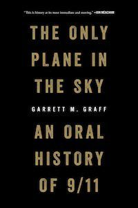 The Only Plane in the Sky: An Oral History of 9/11 by Garrett M. Graff book cover
