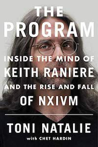 The Program: Inside the Mind of Keith Raniere and the Rise and Fall of NXIVM by Toni Natalie book cover