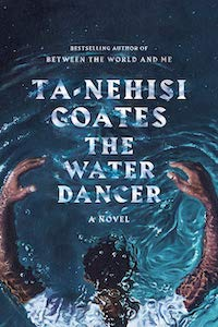 The Water Dancer by Ta-Nehisi Coates book cover