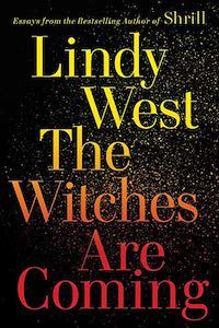The Witches Are Coming by Lindy West book cover