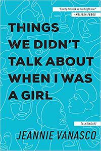 Things We Didn't Talk About When I Was a Girl by Jeannie Vanasco book cover
