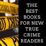If you love true crime, you'll love these books. book lists | true crime books | new books for true crime friends