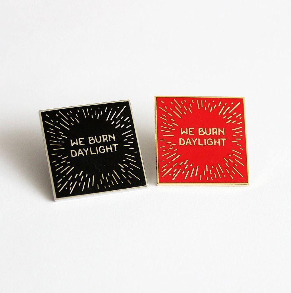 we burn daylight pins