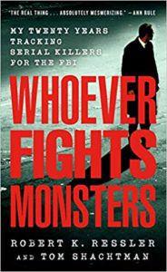 whoever fights monsters robert ressler tom perkins books like mindhunter