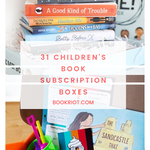 31 Of The Best Children's Book Subscriptions