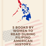 """As October is Filipino American History Month, we cement the place of Filipinos in the American society with this year's theme """"Pinay Visionaries: Celebrating Filipina American Women."""" Here are 5 books by Filipina women to read this month. 