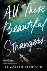 All These Beautiful Strangers by Elizabeth Klehfoth book cover