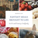Fantasy Meals Brought To Life: Sci-Fi and Fantasy Cookbooks