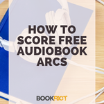 If you search the Internet, there are a lot of tips on how to get physical ARCs. But what if you only like audiobooks? Below are some surefire ways to score those free listens! | BookRiot.com | Audiobooks | ARCs | Free Audiobooks | Audible | Libro.FM