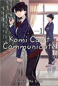 Komi Can't Communicate volume 1 cover - Tomohito Oda