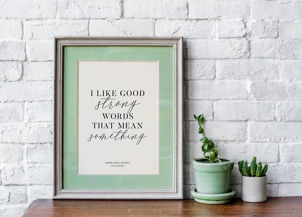 Little Women Louisa May Alcott I like good strong words that mean something jo march