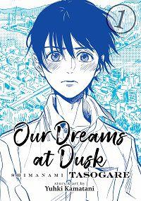 Our Dreams at Dusk volume 1 cover - Yuhki Kamatani