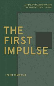 The First Impulse by Laurel Fantauzzo