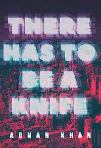 There Has to be a Knife cover Great Independent Press Books | Book Riot