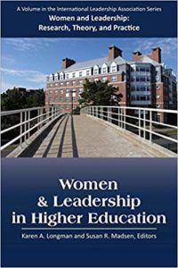 Women & Leadership in Higher Education by Longman and Madsen