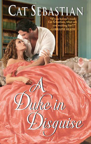 book cover of A Duke in Disguise by Cat Sebastian