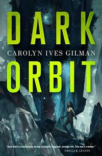 dark orbit carolyn ives gilman cover space horror books