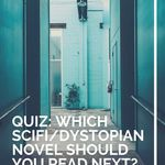 Take this handy quiz to discover your next great read. book lists | book quiz | science fiction books | dystopian books | quizzes for readers | what should I read next?