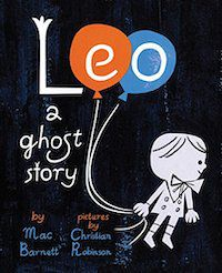 Image of Leo: A Ghost Story by Mac Barnett and Christian Robinson