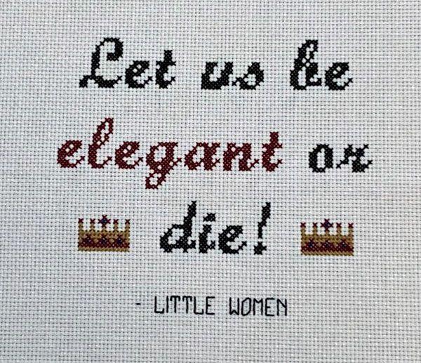 Little Women Louisa May Alcott quote let us be elegant or die
