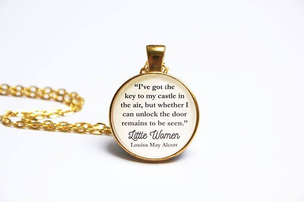 Little Women Louisa May Alcott quote necklace I've got the key to my castle in the air, but whether I can unlock the door remains to be seen Jo March