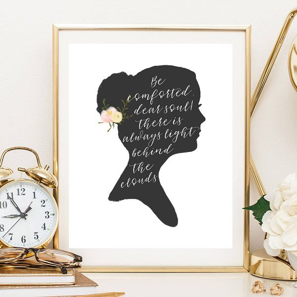 Little Women Louisa May Alcott quote printable Be comforted dear soul! There is always light behind the clouds.