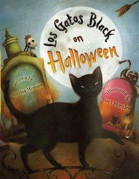 Los Gatos Black on Halloween by Marisa Montes and Yuyi Morales