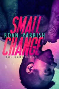 small-change-roan-parrish