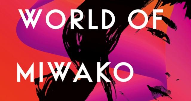 Excerpt: THE PERFECT WORLD OF MIWAKO SUMIDA By Clarissa Goenawan