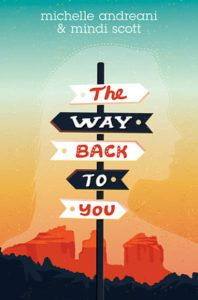The Way Back To You by Michelle Andreani and Mindi Scott book cover