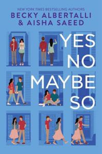 Yes, No, Maybe So by Becky Albertalli and Aisha Saeed book cover