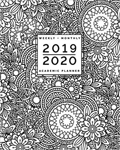 2019 2020 | Weekly + Monthly Academic Planner- July to June | Flowers + Mandala Coloring Doodles- Zentangle Adult Colouring Cover book cover