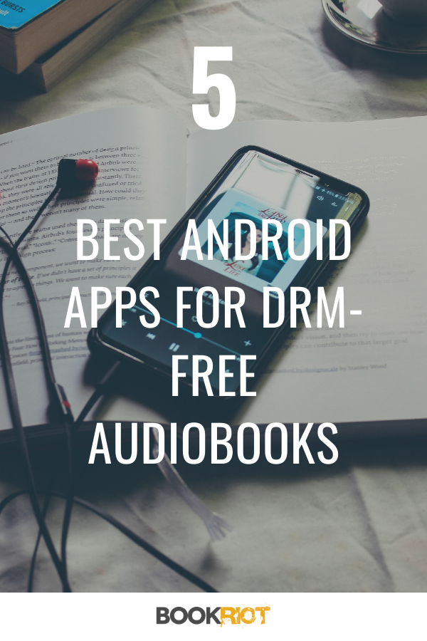 Best Android Apps for DRM-Free Audiobooks | Book Riot