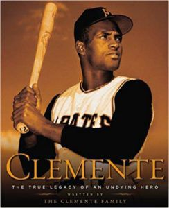 Clemente: The True Legacy of an Undying Hero Book Cover
