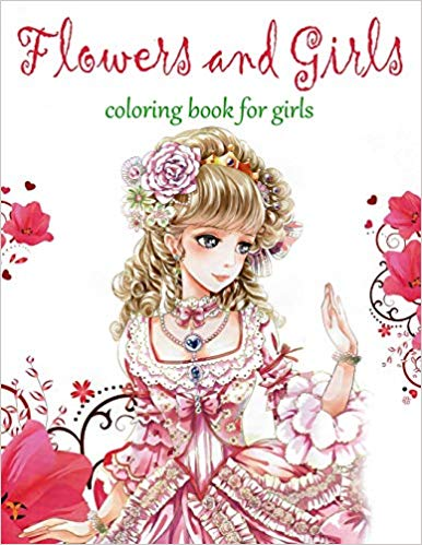 Flowers and Girls- Coloring Book for Girls (Relaxing Colouring Book for Adults) book cover