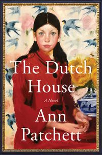 cover of The Dutch House by Ann Patchett