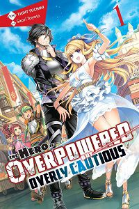 The Hero is Overpowered but Overly Cautious cover - Light Tuchihi & Saori Toyota