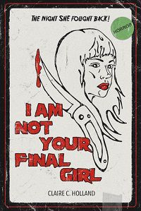 I Am Not Your Final Girl by Claire C Holland Cover Horror Poetry