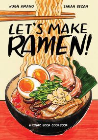 Let's Make Ramen! by Hugh Amano and Sarah Becan - book cover